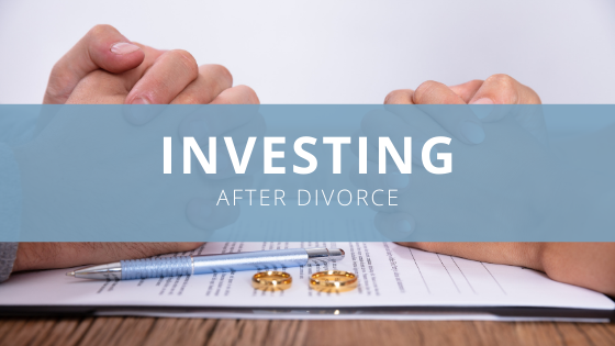 What to Know About Investing After Divorce