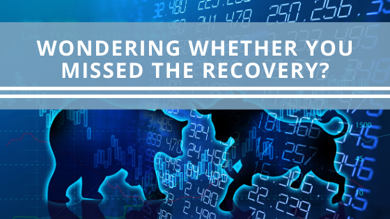 Wondering Whether You Missed the Recovery?