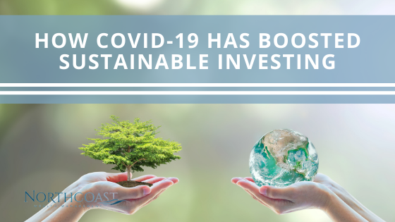 How COVID-19 Has Boosted Sustainable Investing