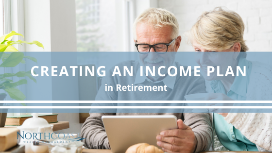 Creating an Income Plan While in Retirement