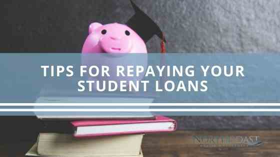 Tips for Repaying Your Student Loans