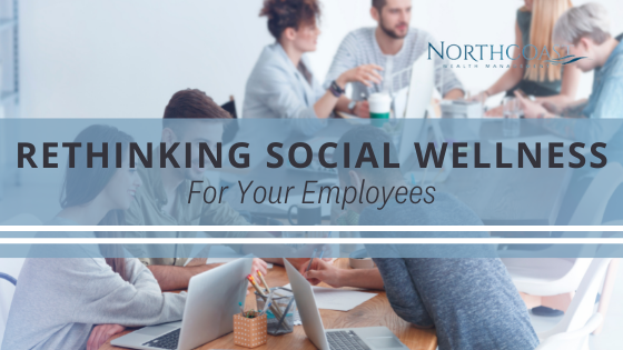 Rethinking Social Wellness for Your Employees