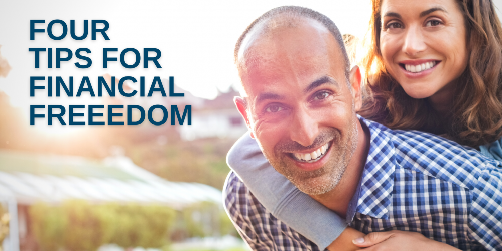 Four Tips for Gaining Financial Independence