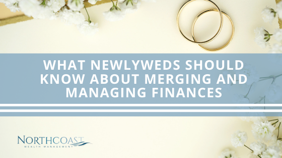 What Newlyweds Should Know About Merging and Managing Finances