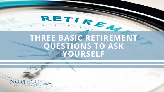 Three Basic Retirement Questions to Ask Yourself